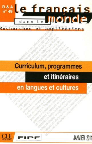 Le français dans le monde, N° 49, Janvier 2011 : Curriculum, programmes et itinéraires en langues et cultures