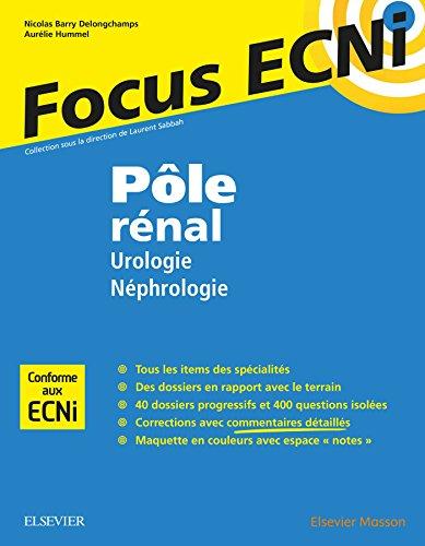 Pôle rénal : Urologie/Néphrologie: Apprendre et raisonner pour les ECNi
