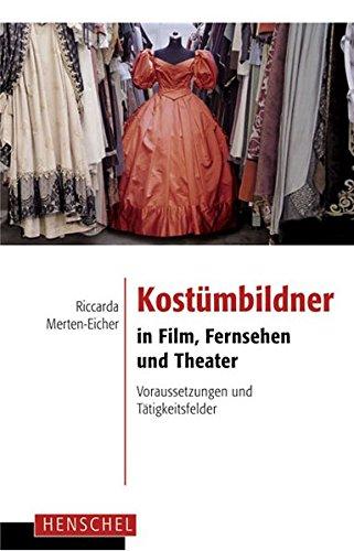 Für Filme Kostümbildner - Kostümbildner in Film, Fernsehen und Theater: Voraussetzungen und Tätigkeitsfelder