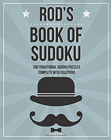 Rod's Book Of Sudoku: 200 traditional sudoku puzzles in easy, medium & hard