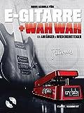 Neue Schule für E-Gitarre + Wah Wah! Für Anfänger und Wiedereinsteiger (Buch & CD)