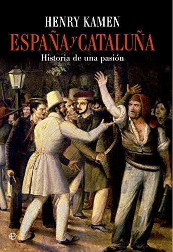 España y Cataluña (Historia divulgativa) por Henry Kamen