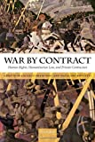 War by Contract: Human Rights, Humanitarian Law, and Private Contractors by Francesco Francioni (2011-03-08)