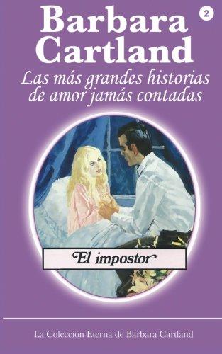 El Impostor: Volume 2 (LA COLECCIÓN ETERNA DE BARBARA CARTLAND)