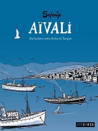 AIVALI - Une histoire entre Grèce et Turquie