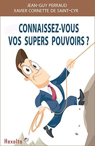 Vos Supers Pouvoirs: [ Dveloppement Personnel : Comment Obtenir des Rsultats Extraordinaires Dans Votre Vie ]
