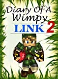 Diary Of A Wimpy Link 2 (Wimpy Adventures Book)