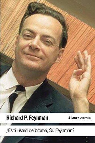 ¿Está usted de broma Sr. Feynman? : aventuras de un curioso personaje tal como fueron referidas a Ralph Leighton por Richard Phillips Feynman