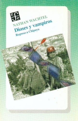 Dioses y vampiros. regreso a chipaya