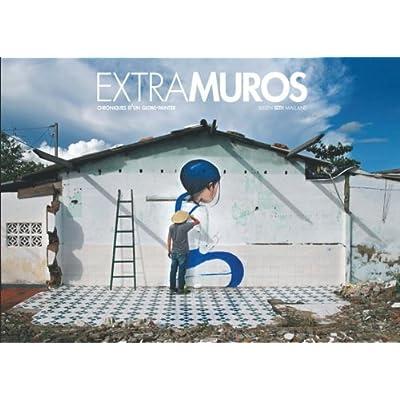 Extramuros: Chroniques d'un globe-painter