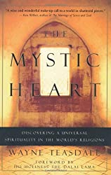 The Mystic Heart: Discovering a Universal Spirituality in the World's Religions by Wayne Teasdale (2001-03-02)