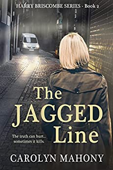 THE JAGGED LINE A Thrilling, Psychological Crime Mystery (Harry Briscombe Book 2) by [Mahony, Carolyn]