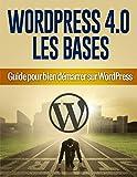 Savoir utiliser WordPress 4.0 pour bien ...