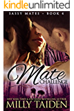 The Mate Challenge (BBW Paranormal Shape Shifter Romance) (Sassy Mates series Book 4)