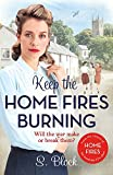 Keep the Home Fires Burning: A heart-warming wartime saga