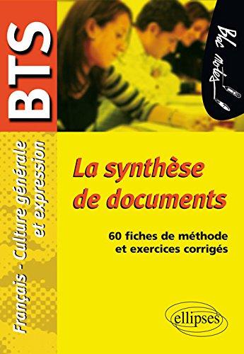 La synthèse de documents. Epreuve de Culture générale et expression BTS. 60 fiches de méthode et exercices corrigés