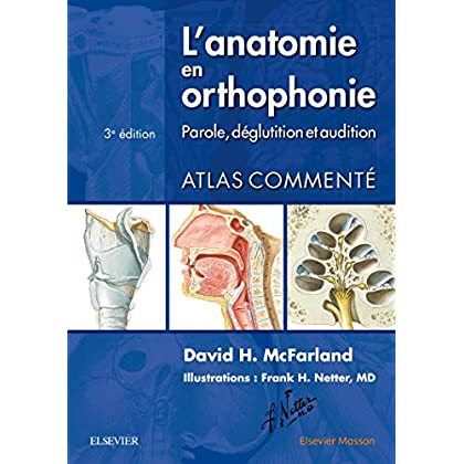 L'anatomie en orthophonie: Parole, déglutition et audition