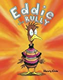 Eddie the Bully by Henry Cole (2016-08-02)