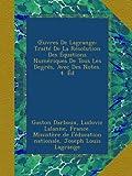Œuvres De Lagrange: Traité De La Résolution Des Équations Numériques De Tous Les Degrés, Avec Des Notes. 4. Éd