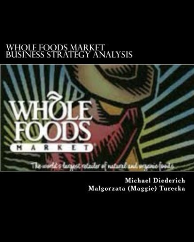 whole-foods-market-business-strategy-analysis-by-michael-diederich-2012-04-18