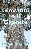Scarica Libro Giovanni e il Gigante Racconto popolare brasiliano (PDF,EPUB,MOBI) Online Italiano Gratis