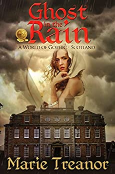 Ghost in the Rain: A World of Gothic: Scotland by [Treanor, Marie]
