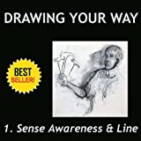 How to Draw-Drawing Your Way Learn To Draw Like a Pro With Your Own Individual Style, Quickly, Easily & Naturally. Volume 1. Sense Awareness (English Edition)