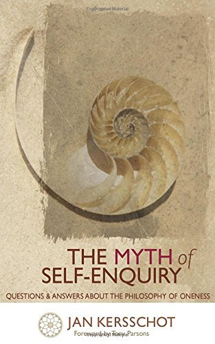 The Myth of Self-Enquiry by Jan Kersschot (2007-07-06)