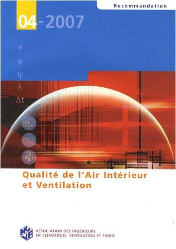 Qualité de l'air intérieur et ventilation : Recommandation 04-2007