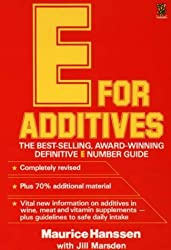 E for Additives (Completely Revised Bestselling Number Guide) by Maurice Hanssen (1987-09-24)