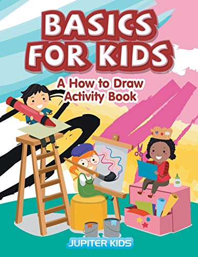 Basics for Kids: A How to Draw Activity Book