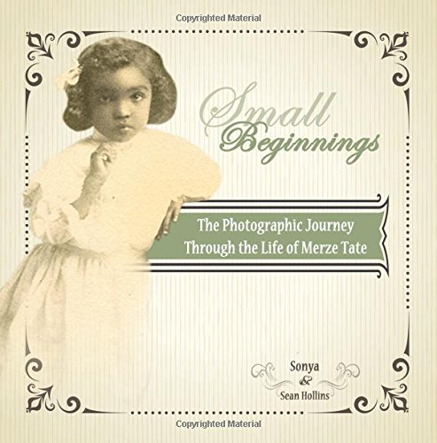 Small Beginnings: A Photographic Journey Through the Life of Merze Tate
