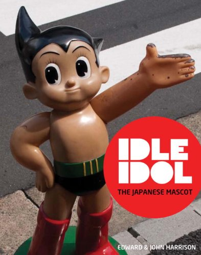 Idle Idol: The Japanese Mascot por Edward Harrison