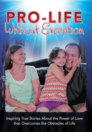Pro Life Without Exception by Keith Humphrey (Pro Life)
