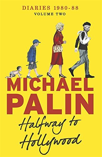 Halfway to Hollywood: Volume Two: Diaries 1980-1988 by Michael Palin (2014-09-11)
