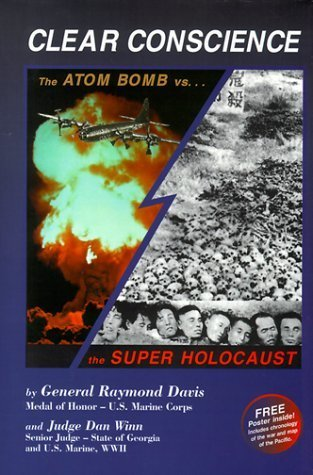 clear-conscience-the-atom-bomb-vs-the-super-holocaust-by-raymond-davis-1999-07-15