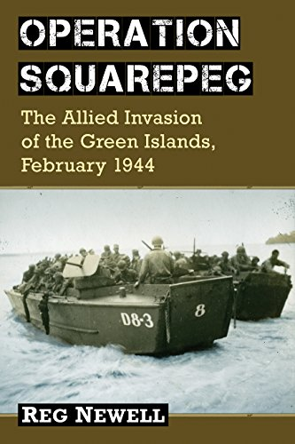Operation Squarepeg: The Allied Invasion of the Green Islands, February 1944 (English Edition)