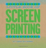 Little Book of Screenprinting by Caspar Williamson (2011-11-16)