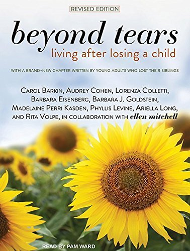 Beyond Tears: Living After Losing a Child, Revised Edition by Carol Barkin (2016-06-21)