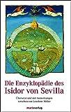 Die Enzyklopädie des Isidor von Sevilla: Übersetzt und mit Anmerkungen versehen von Lenelotte Möller - Isidor von Sevilla