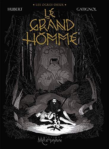 Les ogres-dieux (3) : Le Grand Homme