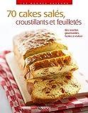 Telecharger Livres 70 cakes sales croustillants et feuilletes 70 recettes gourmandes faciles a realiser (PDF,EPUB,MOBI) gratuits en Francaise