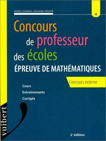 Concours de Professeur des Ecoles : Numero 4, Epreuve de mathématiques, concours externe, 2ème édition