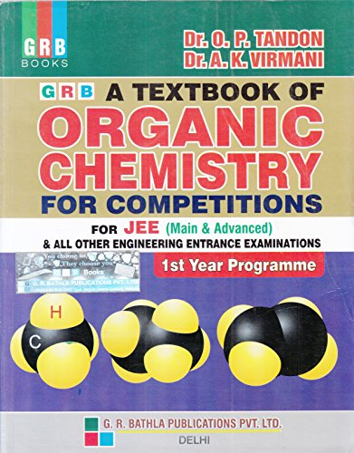A Textbook of Organic Chemistry for Competitions for JEE (Main & Advanced) & All Other Engineering Entrance Examinations (1st Year Programme) (2018-2019)
