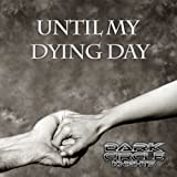Dark Circle Knights - Until My Dying Day