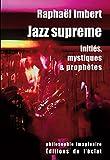 Jazz suprême - Initiés, mystiques et prophètes
