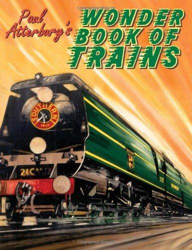 Paul Atterbury's Wonder Book of Trains por Paul Atterbury