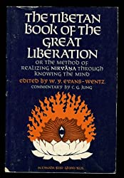 The Tibetan Book of the Great Liberation: Or the Method of Realizing Nirvana Through Knowing the Mind (Galaxy Books)