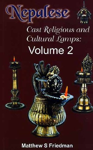 Nepalese Cast Religious and Cultural Lamps: v. 2 por Mathew S. Friedman
