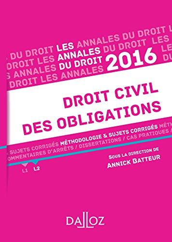 Annales Droit civil des obligations 2016. Méthodologie & sujets corrigés